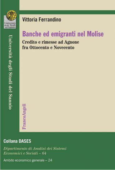 Banche ed emigranti nel Molise. Credito e rimesse ad Agnone fra