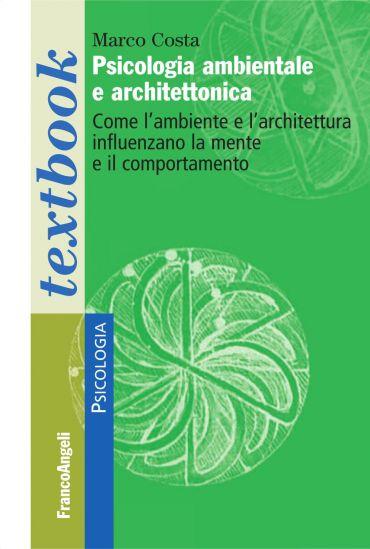 Psicologia ambientale e architettonica. Come l'ambiente e l'arch