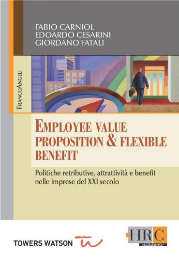 Employee Value Proposition & Flexible Benefit. Politiche ret