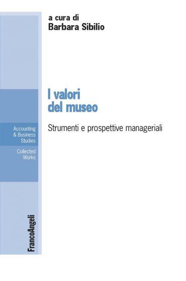 I valori del museo. Strumenti e prospettive manageriali