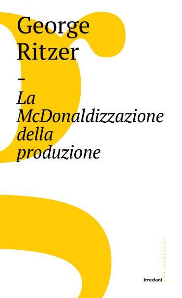 La McDonaldizzazione della produzione ePub