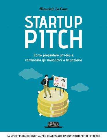 Startup Pitch: Come presentare un'idea e convincere gli investit