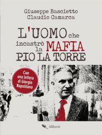 L'uomo che incastrò la Mafia. Pio La Torre ePub