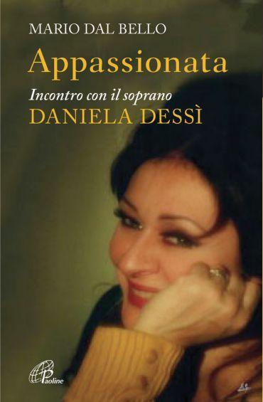 Appassionata. Incontro con il soprano Daniela Dessì ePub