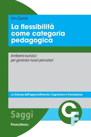 La flessibilità come categoria pedagogica. Ambienti euristici pe