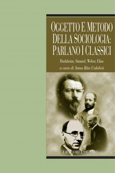 Oggetto e metodo della sociologia: parlano i classici