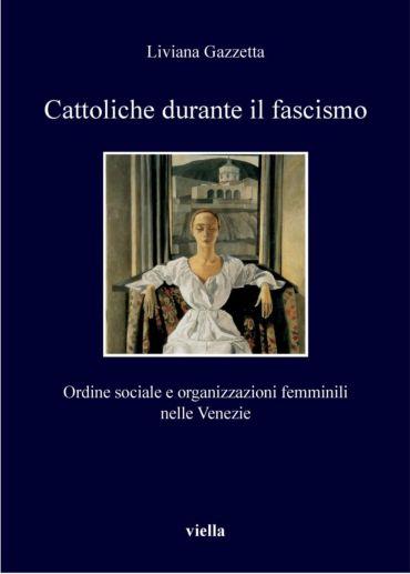 Cattoliche durante il fascismo