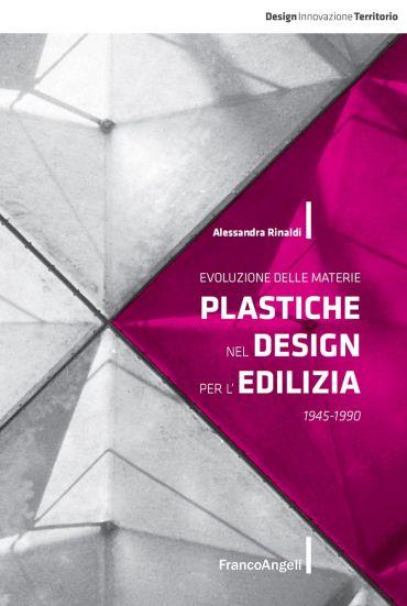 Evoluzione delle materie plastiche nel design per l'edilizia. 19