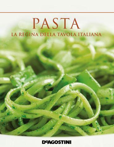 Pasta. La regina della tavola italiana ePub