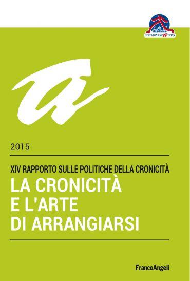 La cronicità e l'arte di arrangiarsi. XIV Rapporto sulle Politic