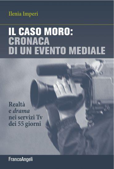 Il caso Moro: cronaca di un evento mediale ePub