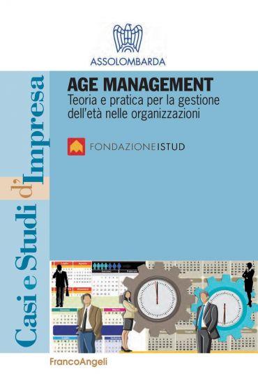 Age Management. Teoria e pratica per la gestione dell'età nelle
