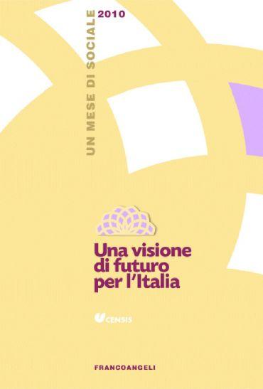 Una visione di futuro per l'Italia. Un mese di sociale 2010