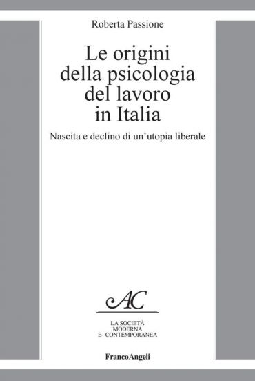 Le origini della psicologia del lavoro in Italia. Nascita e decl