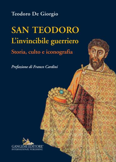 San Teodoro. L'invincibile guerriero ePub