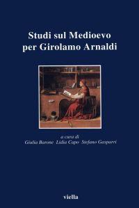 Studi sul Medioevo per Girolamo Arnaldi
