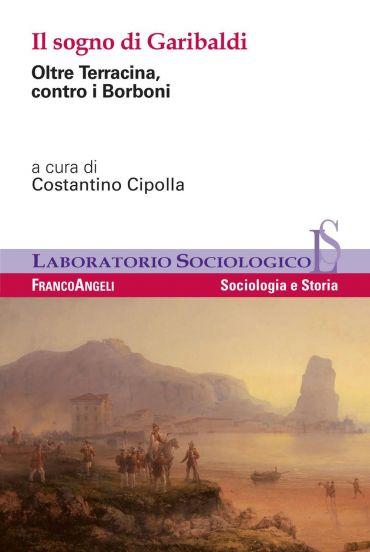 Il sogno di Garibaldi. Oltre Terracina, contro i Borboni