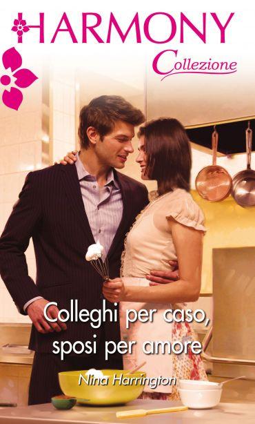 Colleghi per caso, sposi per amore ePub