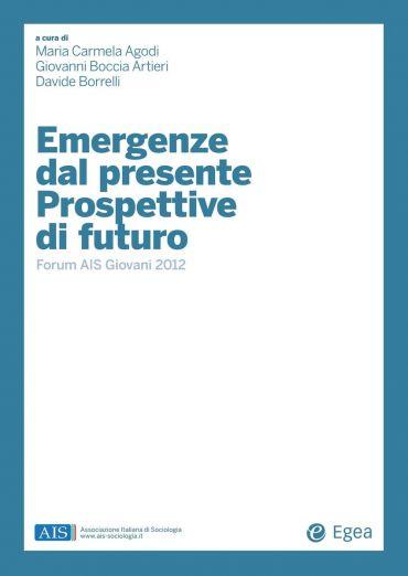 Emergenze dal presente. Prospettive di futuro