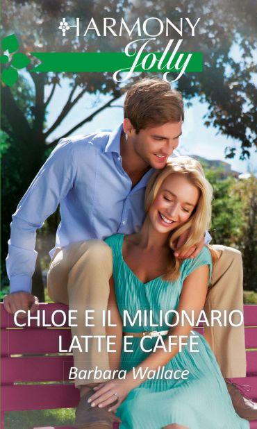 Chloe e il milionario latte e caffè ePub