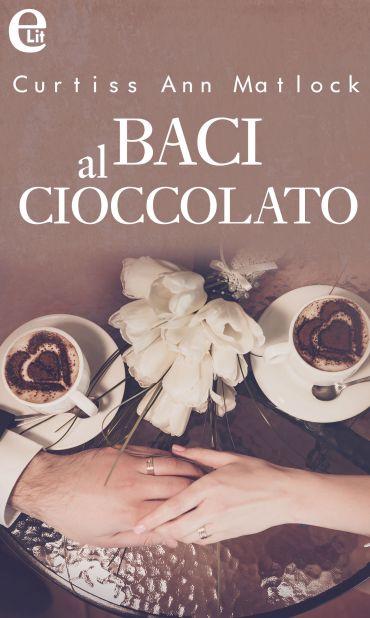 Baci al cioccolato (eLit) ePub