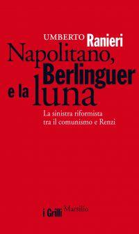 Napolitano, Berlinguer e la luna ePub