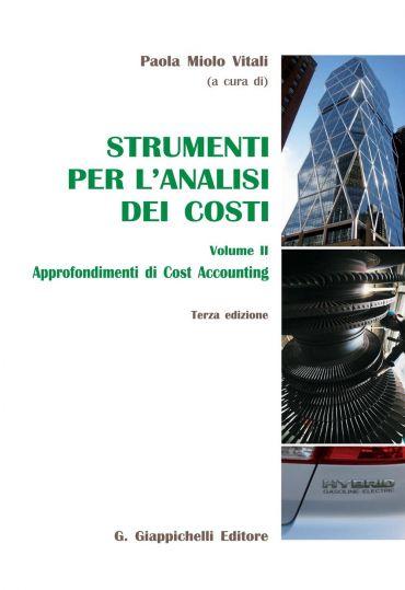 Strumenti per l'analisi dei costi. Volume II. Approfondimenti di