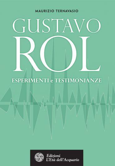 Gustavo Rol. Esperimenti e testimonianze