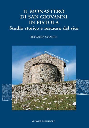 Il Monastero di San Giovanni in Fistola. Studio storico e restau