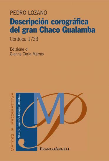 Descripción corográfica del gran Chaco Gualamba. Córdoba 1733
