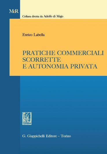 Pratiche commerciali scorrette e autonomia privata