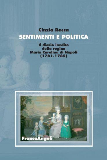Sentimenti e politica. Il diario inedito della regina Maria Caro