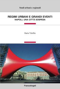 Regimi urbani e grandi eventi. Napoli, una città sospesa