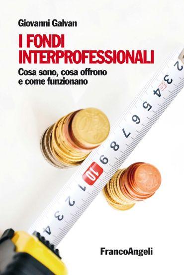 I fondi interprofessionali. Cosa sono, cosa offrono e come funzi