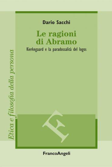 Le ragioni di Abramo. Kierkegaard e la paradossalità del logos