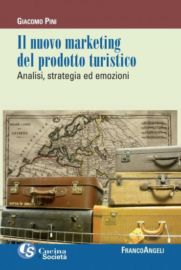 Il nuovo marketing del prodotto turistico. Analisi, strategia ed