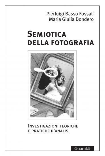 Semiotica della fotografia/ Nuova Edizione