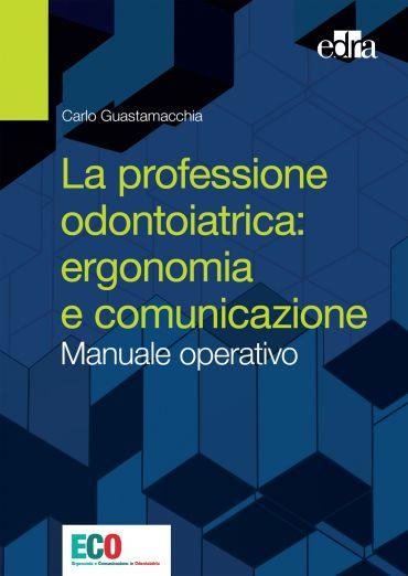 La professione odontoiatrica: ergonomia e comunicazione ePub