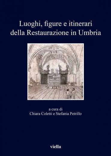 Luoghi, figure e itinerari della Restaurazione in Umbria (1815-1