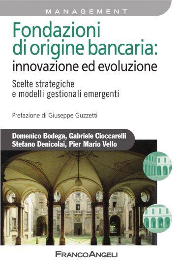 Fondazioni di origine bancaria: innovazione ed evoluzione. Scelt