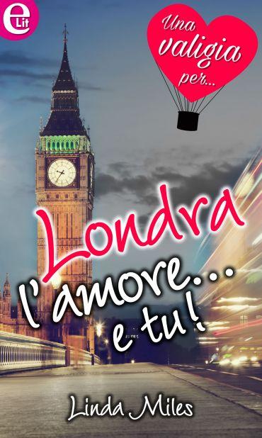 Londra, l'amore... e tu! (eLit) ePub