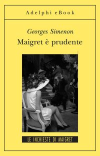 Maigret è prudente ePub