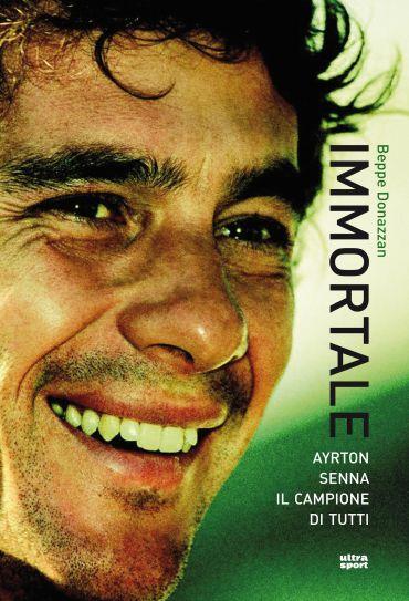 Immortale. Ayrton Senna il campione di tutti ePub