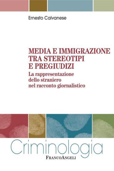 Media e immigrazione tra stereotipi e pregiudizi. La rappresenta