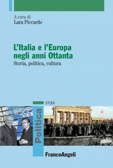 L'Italia e l'Europa negli anni Ottanta. Storia, politica, cultur