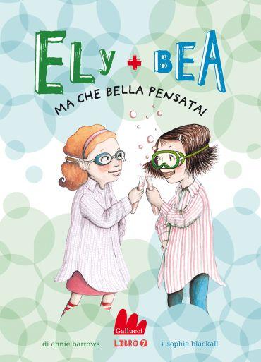 Ely + Bea 7 Ma che bella pensata! ePub
