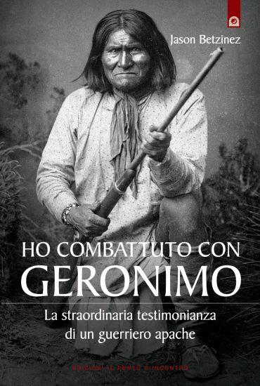 Ho combattuto con Geronimo ePub
