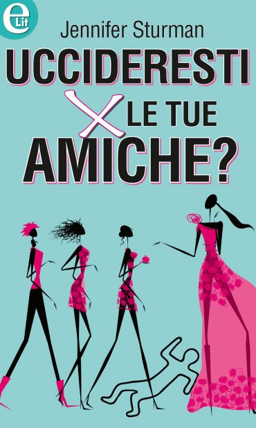 Uccideresti per le tue amiche? ePub