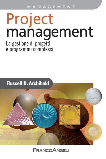 Project management. La gestione di progetti e programmi compless