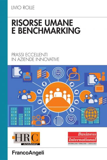 Risorse umane e benchmarking. Prassi eccellenti in aziende innov